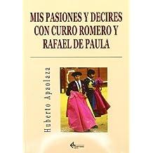 Mis pasiones y decires con Curro Romero y Rafael de Paula