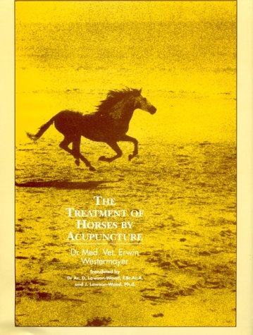 The Treatment of Horses by Acupuncture by Erwin Westermayer (1979-07-01)