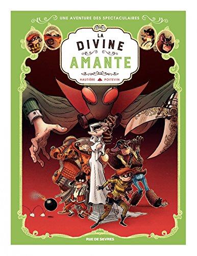 Les Spectaculaires - Tome 2 - La Divine Amante (French Edition)