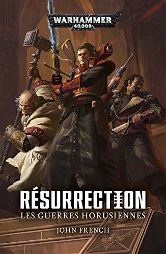 Les Guerres Horusiennes : Résurrection (Warhammer 40,000) par John French