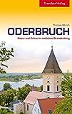 Oderbruch - Natur und Kultur im östlichen Brandenburg (Trescher-Reihe Reisen)