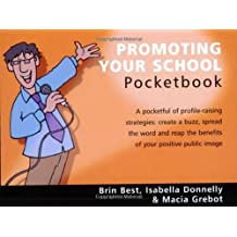 The Promoting Your School Pocketbook (Teachers' Pocketbooks)