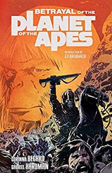 Betrayal of the Planet of the Apes Vol. 1 par [Bechko, Corinna, Hardman, Gabriel]