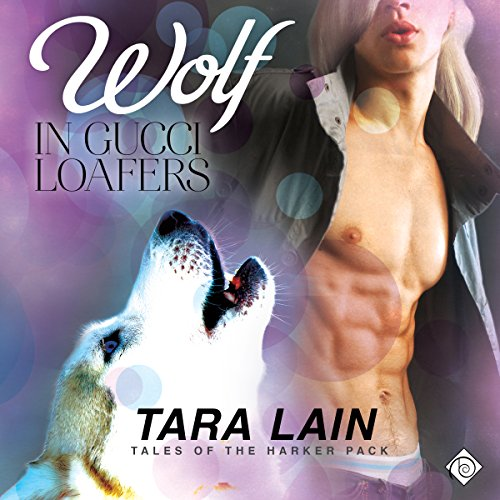 Wolf in Gucci Loafers: Tales of the Harker Pack, Book 2 (2-loafer)
