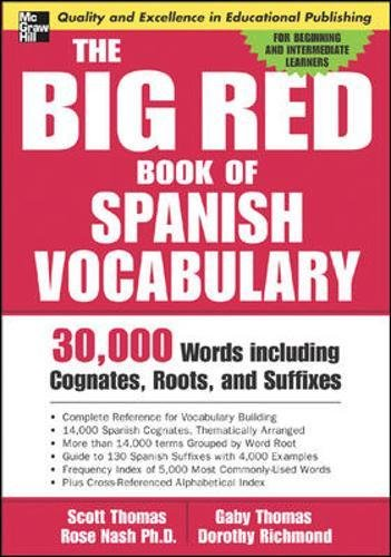 The Big Red Book of Spanish Vocabulary: 30,000 Words Through Cognates, Roots, and Suffixes (Big Book of Verbs Series) por Scott Thomas