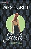 Jade : un peu de magie et beaucoup d'amour | Cabot, Meg (1967-....). Auteur