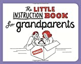 The Little Instruction Book for Grandparents: Written by Kate Freeman, 2014 Edition, Publisher: Summersdale [Paperback]