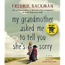My Grandmother Asked Me to Tell You She's Sorry: A Novel by Fredrik Backman (2016-04-05)