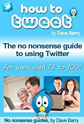 How To Tweet - The No Nonsense Guide To Using Twitter