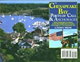 The Chesapeake Bay Ports of Call & Anchorages by Thomas A. Henschel (2006-06-30)