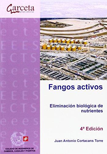 Fangos activos. Eliminación biológica de nutrientes. 4ª Edición por Juan Antonio Cortacans Torre