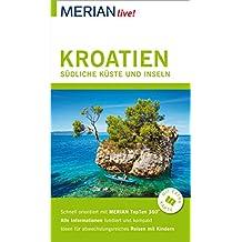 MERIAN live! Reiseführer Kroatien Südliche Küste und Inseln: Mit Extra-Karte zum Herausnehmen