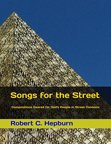 Songs for the Street: Compositions Geared for God's People in Street Contexts (English Edition)