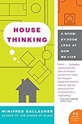 House Thinking: A Room-By-Room Look at How We Live (P.S.) by Winifred Gallagher (2007-02-01)