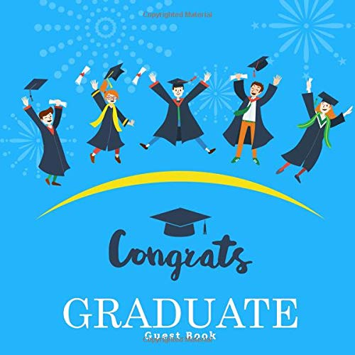 Congrats Graduate Guest Book: Elegant All-in-One Keepsake Celebration Message Memory Diary Registry Book has Gift Log for Family & Friends to Sign-in ... 120 Pages. (Graduation Party Book, Band 45)