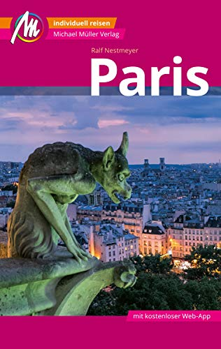 Paris Reiseführer Michael Müller Verlag: Individuell reisen mit vielen praktischen Tipps (MM-City)