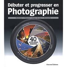 Débuter et progresser en photographie