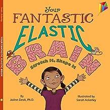 [(Your Fantastic Elastic Brain Stretch it, Shape it)] [Author: Joann Deak, Sarah Ackerley] published on (December, 2010)