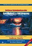 Zeitlose Geheimnisse der Gesundheit und Verjüngung Band 1 3. Auflage: Durchbruch-Medizin für das 21. Jahrhundert Erwecke die natürlichen Heilkräfte, die in dir schlummern