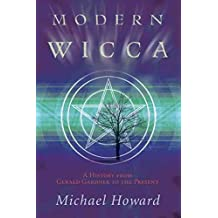 [Modern Wicca: A History from Gardner to the Present] (By: Michael Howard) [published: January, 2010]