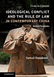 Ideological Conflict and the Rule of Law in Contemporary China: Useful Paradoxes (Law in Context)