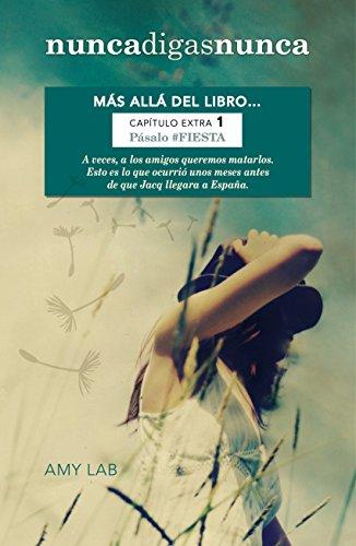 Portada del libro Pásalo #FIESTA (Nunca digas nunca. Capítulo extra 1): Más allá del libro...