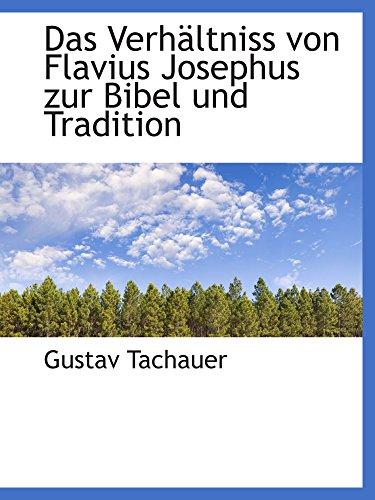 Das VerhÀltniss von Flavius Josephus zur Bibel und Tradition