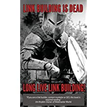 Link Building Is Dead. Long Live Link Building! by Sage Lewis (22-Aug-2013) Paperback