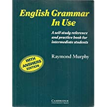 English Grammar in Use with Answers:A Reference and Practice Book for Intermediate Students