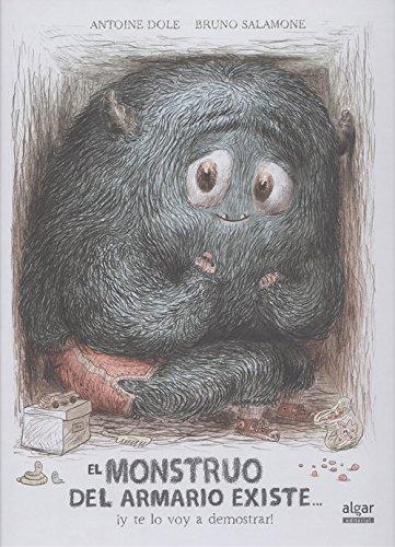 El monstruo del armario existe-- ¡y te lo voy a demostrar! par Antoine Dole