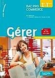 Gérer 1re Terminale Bac Pro Commerce - Les missions professionnelles - Livre élève - Ed. 2014