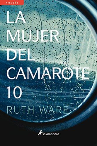 La mujer del camarote 10 (Novela) por Ruth Ware