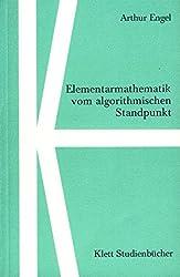 Klett Studienbücher Mathematik: Elementarmathematik vom algorithmischen Standpunkt