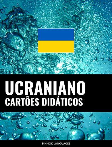 Cartões didáticos em ucraniano: 800 cartões didáticos importantes de ucraniano-português e português-ucraniano (Portuguese Edition)