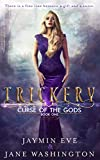 Trickery (Curse of the Gods Book 1) by Jaymin Eve