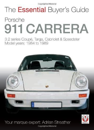 Porsche 911 Carrera 3.2: Coup??, Targa, Cabriolet & Speedster: model years 1984 to 1989 (Essential Buyer's Guide Series) by Adrian Streather (2012-08-15)