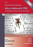 Optimale Vorbereitung auf das Abitur in Mathematik 2018: Verständliche Zusammenfassungen und Basisübungen für alle beruflichen Gymnasien in Baden-Württemberg - Stefan Rosner