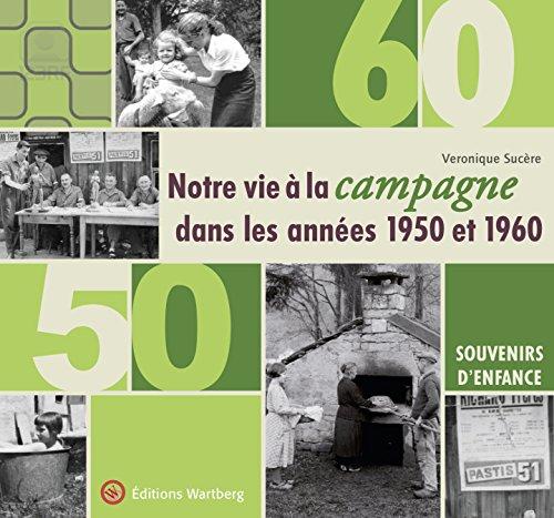 Notre vie à la campagne dans les années 1950 et 1960 par Véronique Sucère