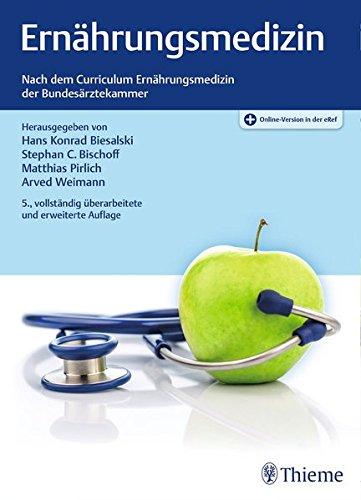 Ernährungsmedizin: Nach dem Curriculum Ernährungsmedizin der Bundesärztekammer