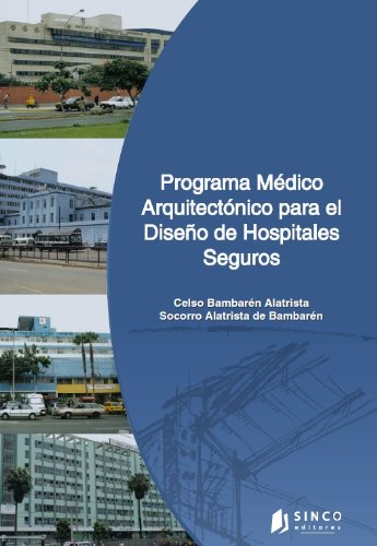 Programa médico arquitectónico para el diseño de hospitales seguros
