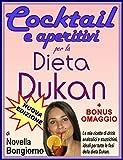 eBook Gratis da Scaricare Cocktail e aperitivi per la dieta Dukan BONUS OMAGGIO (PDF,EPUB,MOBI) Online Italiano