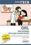 ORL Stomatologie Chirurgie Maxillo-Faciale Juste pour l'ECN