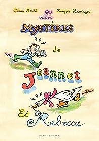Les Mystères de Jeannot et Rebecca par Lucas Méthé