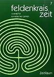 feldenkrais zeit 7: ZeitRaum: Journal für somatisches Lernen - Verein zur Herausgabe der feldenkrais zeit