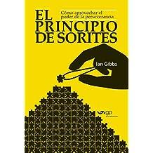 El Principio de Sorites: Como aprovechar el poder de la perseverancia (Spanish Edition)