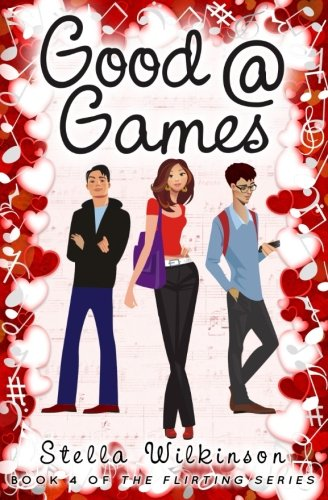 Good @ Games: Volume 4 (The Flirting Games Series)
