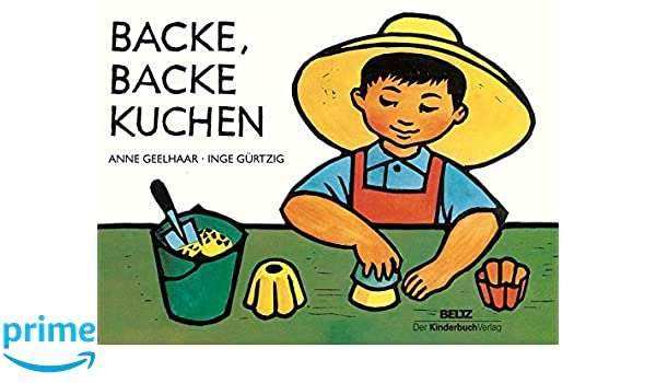 Backe Backe Kuchen Vierfarbiges Pappbilderbuch Amazon De Anne