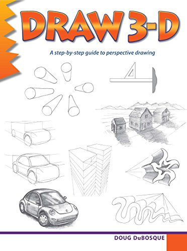 Draw 3-D: A step-by-step guide to perspective drawing (English Edition) por Doug DuBosque