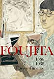 Foujita - Oeuvres d'une vie 1886-1968