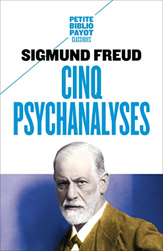 Cinq psychanalyses (Petite Bibliothèque Payot t. 1037)